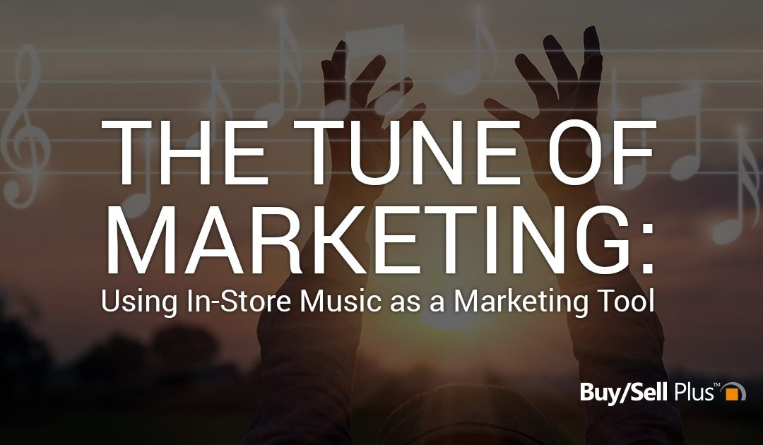 The Tune of Marketing: Using In-Store Music as a Marketing Tool